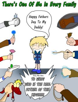 Theres One Of Me In Every Family (Fathers Day) by InvaderOfFandoms