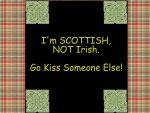 Scottish, NOT Irish by VampiricUnicorn