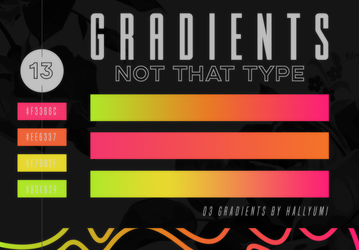 GRADIENTS: Not That Type by Hallyumi