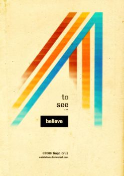 BELIEVE 2 SEE by Caddielook