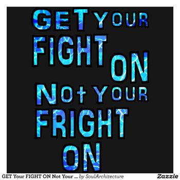 GET Your FIGHT ON Tshirt Zazzle by Writtensouls