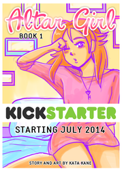 Altar Girl - Book 1 - KICKSTARTER ANNOUNCEMENT!! by robokiss