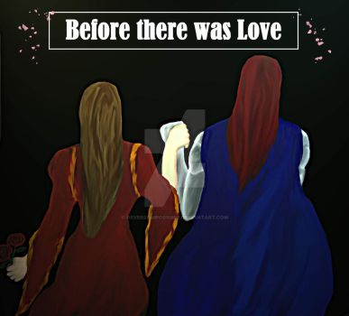 Before there was Love by ReverseImpossible