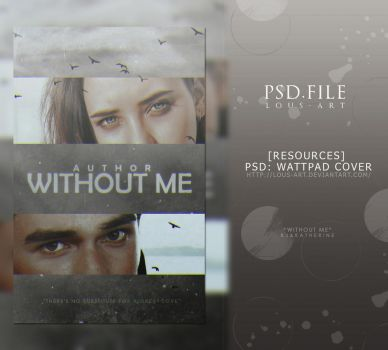 Without me (PSD WATTPAD COVER) by lous-art