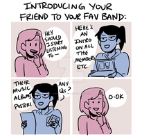 INTRODUCING YOUR FRIEND TO YOUR FAVORITE BAND.... by Randomsplashes