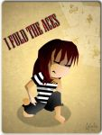 I FOLD THE ACES by Melouche