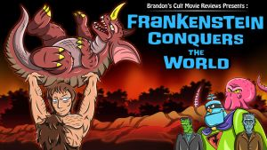 Brandon Tenold - Frankenstein Conquers the World by earthbaragon