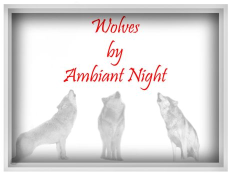 Wolves by AmbiantNight