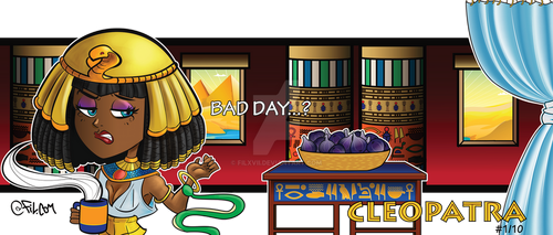 Bad Day Historical: Cleopatra by FilXVII