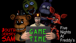 SJS Game Time: Five Nights At Freddy's by SouthJerseySam