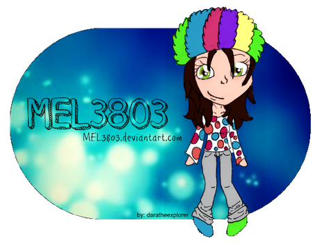 For MEL3803 by DaraTheExplorer