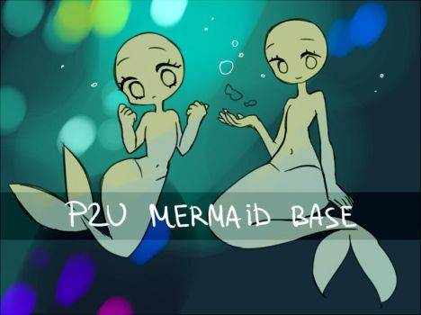 P2U mermaid base 3 by nextlvl-adopts