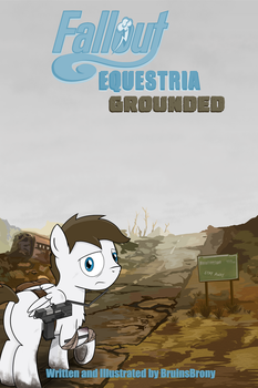 Fallout Equestria: Grounded Cover by BruinsBrony216