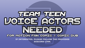 Team Teen Voice Actors Needed! by Doodley