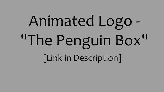 Animated: The Penguin Box - Link in Description by KadeWolfe
