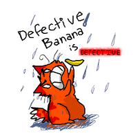 Defective Banana :T by FoxLover12