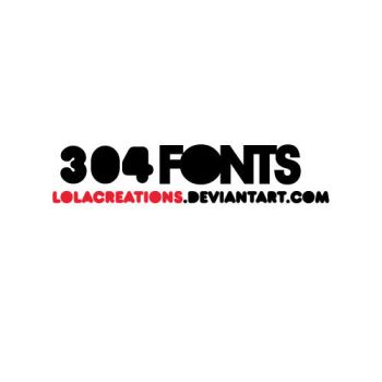 304 FONTS by lolacreations