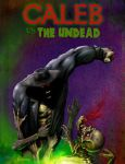 Caleb vs The Undead by KevinKilstrom