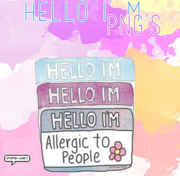 Hello i'm...  19 PNG's  by Stupid--Lady