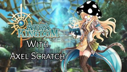 Aura Kingdom with Axel Scratch by axelrules1231