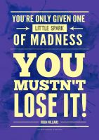 You're only given one little spark of madness. by luvataciousskull