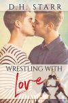 Wrestling With Love by LCChase