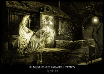 A Night At Death Town by darksanctuary