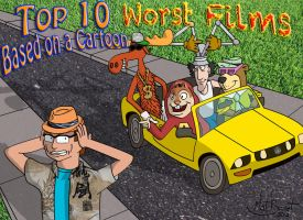 Top 10 Worst Films Based on a Cartoon by AniMat505