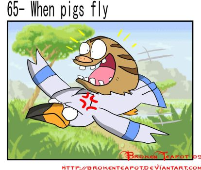 +20. When pigs fly by BrokenTeapot