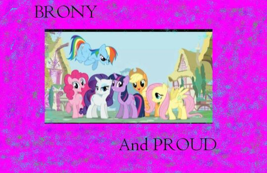 Brony and Proud by Silverluver123