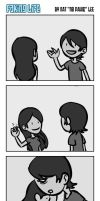 Faking Life: Hey I need that by taneel