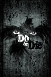 Do or Die Poster by WendiJo129