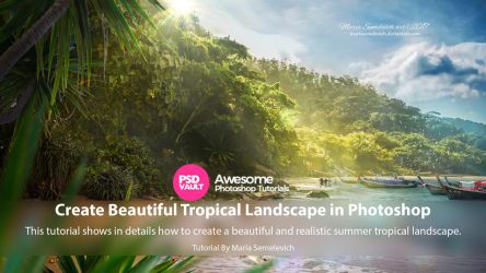 Create Beautiful Tropical Landscape in Photoshop by MariaSemelevich