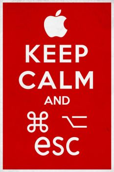 Keep Calm and CMD+ALT+ESC by Morillas