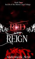 Red is for Reign by AndromedaNova