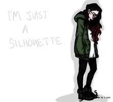 I'm Just A Silhouette by CassiaRaven