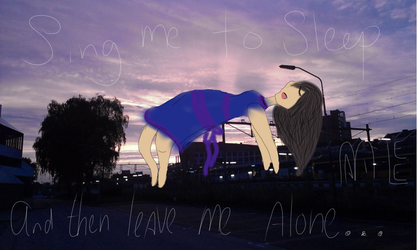 Sing me to sleep.. and then leave me alone by Itsmeh98