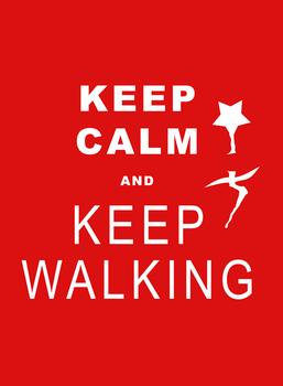 Keep Calm And Keep Walking by H0shii