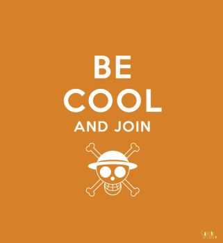 Be cool and join - One Piece by Sayuri-Tomoe