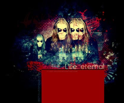 Life eternal by lady-vicious