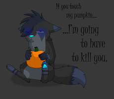 If you touch my pumpkin, u die by Sooper-Wolf