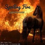 Spoiling Fire by ShadowWings-Forever