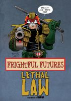 Lethal Law - Frightful Futures by Bhuna