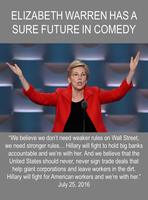Elizabeth Warren Definitely Has A Future In Comedy by CaciqueCaribe