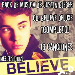 Pack de Musica : CD Believe Deluxe 'Justin Bieber' by MeeL-Swagger