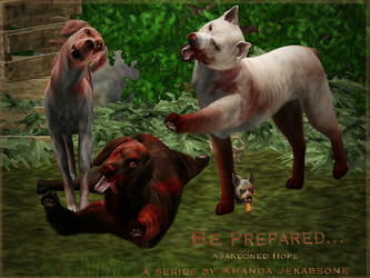 Be Prepared - Tribute to Abandoned Hope by FantasyMoonKennel