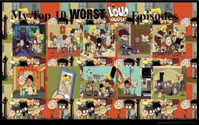 Top 10 Worst Loud House Episodes (According to Me) by RaccoonBroVA