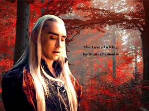 The Love of a King  (Thranduil x reader) CH 10 by Ilwyd on DeviantArt