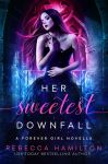 Her Sweetest Downfall by RebeccaFrank