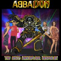 ABBAdon - The Disco Dancefloor Despoiler by Empyronaut